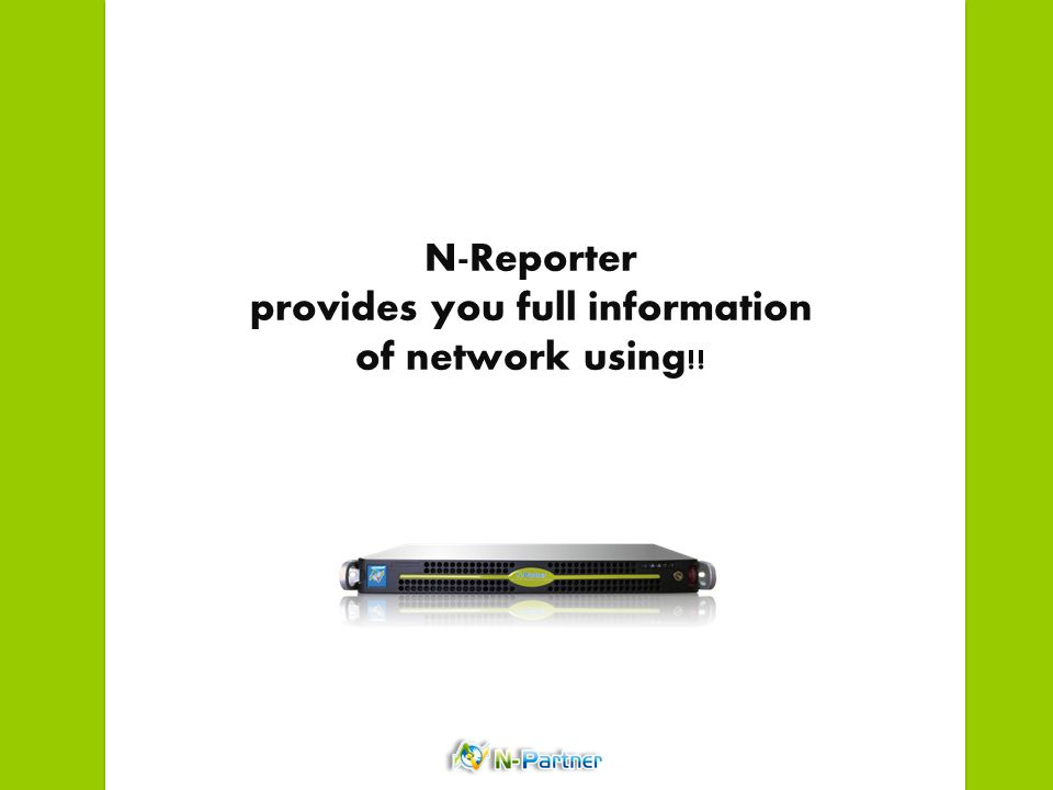 N-Reporter provides you full information of network using!!