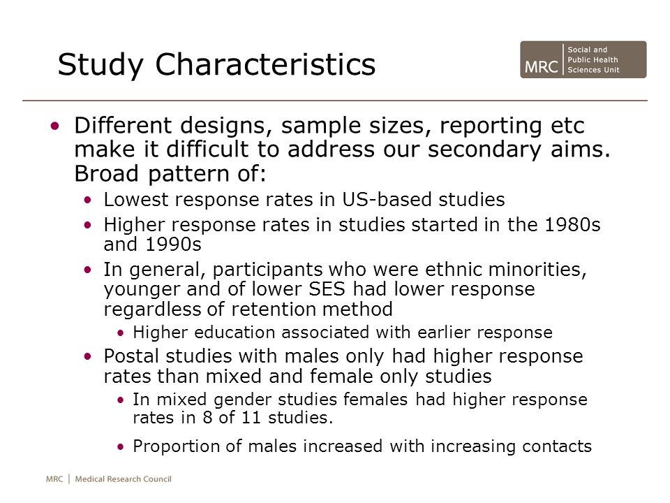 Study Characteristics Different designs, sample sizes, reporting etc make it difficult to address our secondary aims.