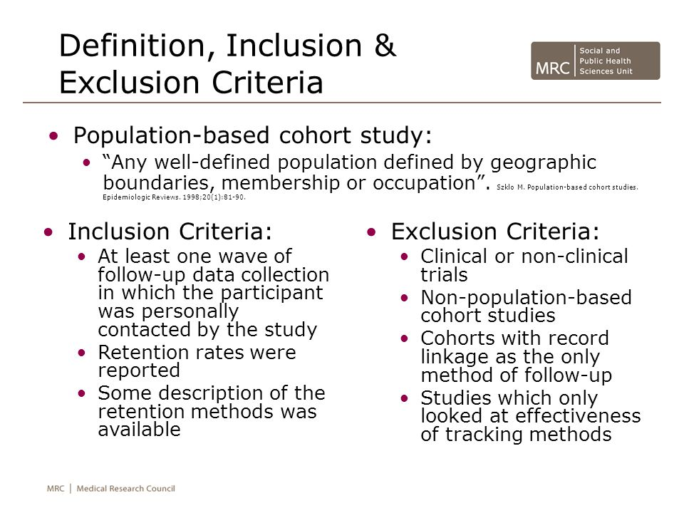 Definition, Inclusion & Exclusion Criteria Population-based cohort study: Any well-defined population defined by geographic boundaries, membership or occupation.