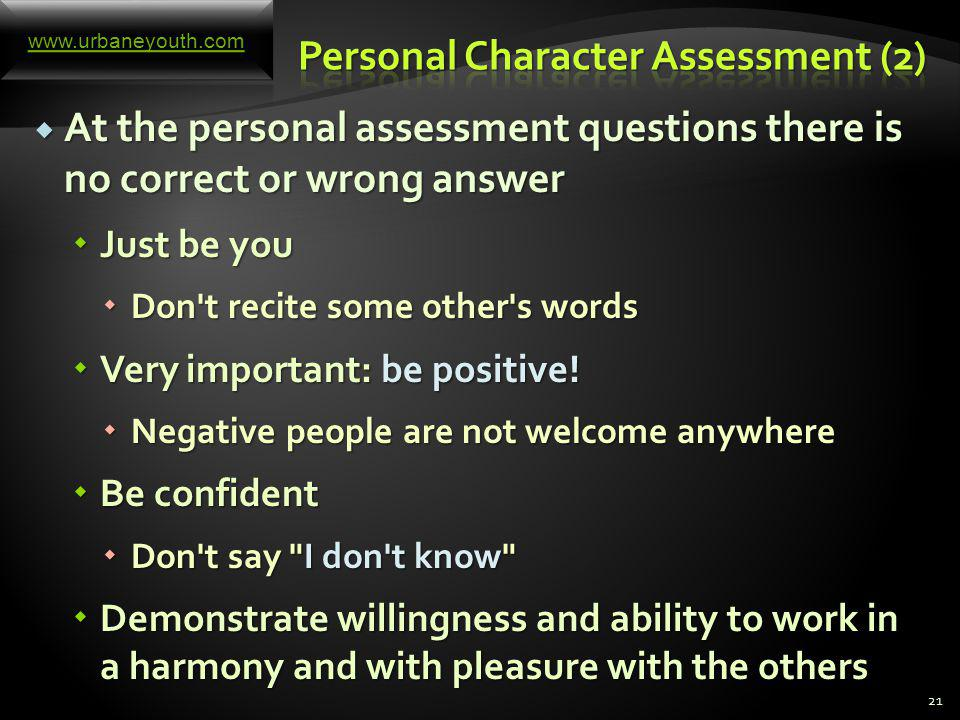 Assessment of your personal character qualities is very important for the company Assessment of your personal character qualities is very important for the company Good software companies will weight your personal skills more than your technical skills Good software companies will weight your personal skills more than your technical skills You will be asked somehow irrelevant questions that reveal your character, e.g.