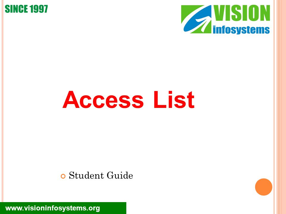 Student Guide www.visioninfosystems.org Access List