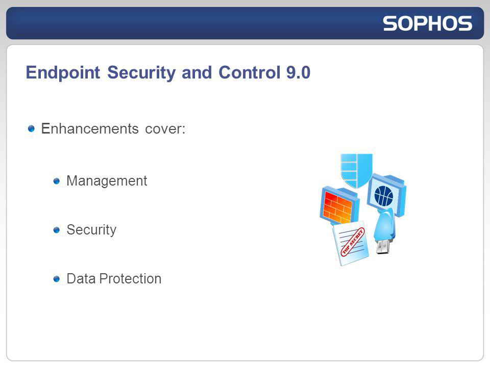 Endpoint Security and Control 9.0 Enhancements cover: Management Security Data Protection