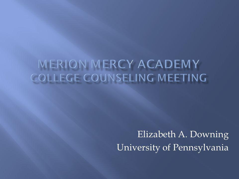 Elizabeth A. Downing University of Pennsylvania