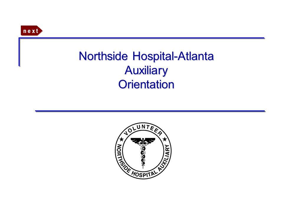n e x t Northside Hospital-Atlanta Auxiliary Orientation
