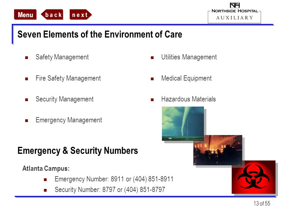 n e x tb a c k Menu 13 of 55 Seven Elements of the Environment of Care Safety Management Fire Safety Management Security Management Emergency Manageme