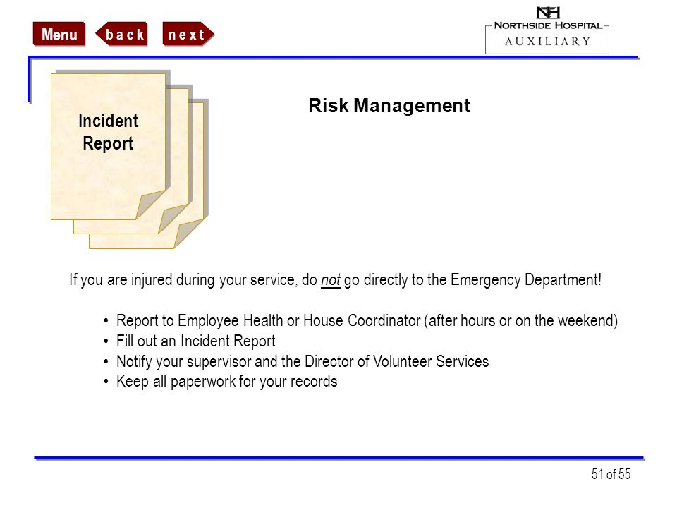 n e x tb a c k Menu 51 of 55 Risk Management Incident Report Incident Report If you are injured during your service, do not go directly to the Emergen