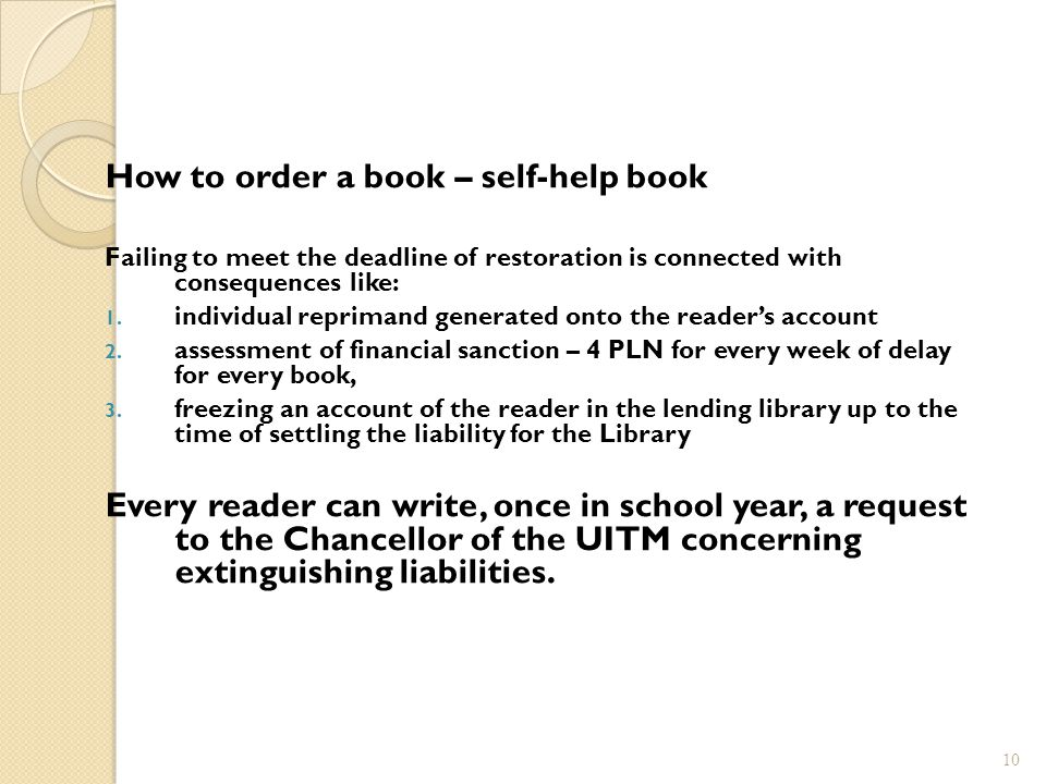 How to order a book – self-help book Failing to meet the deadline of restoration is connected with consequences like: 1.