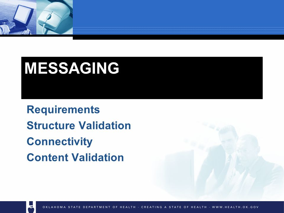 MESSAGING Requirements Structure Validation Connectivity Content Validation