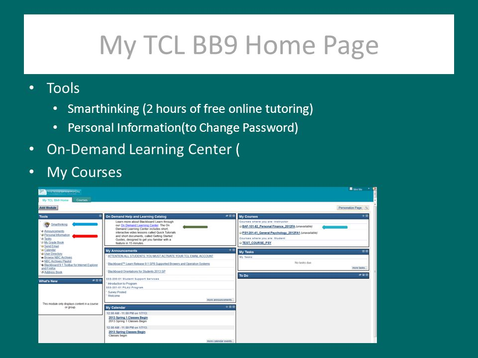 My TCL BB9 Home Page Tools Smarthinking (2 hours of free online tutoring) Personal Information(to Change Password) On-Demand Learning Center ( My Cour