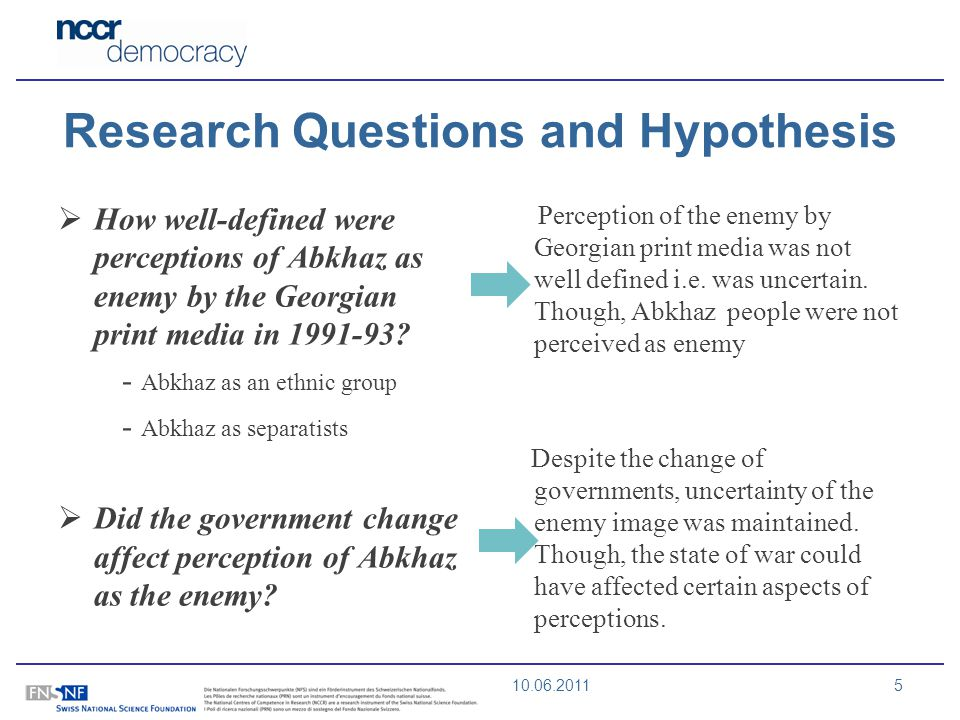 10.06.2011 Research Questions and Hypothesis How well-defined were perceptions of Abkhaz as enemy by the Georgian print media in 1991-93.