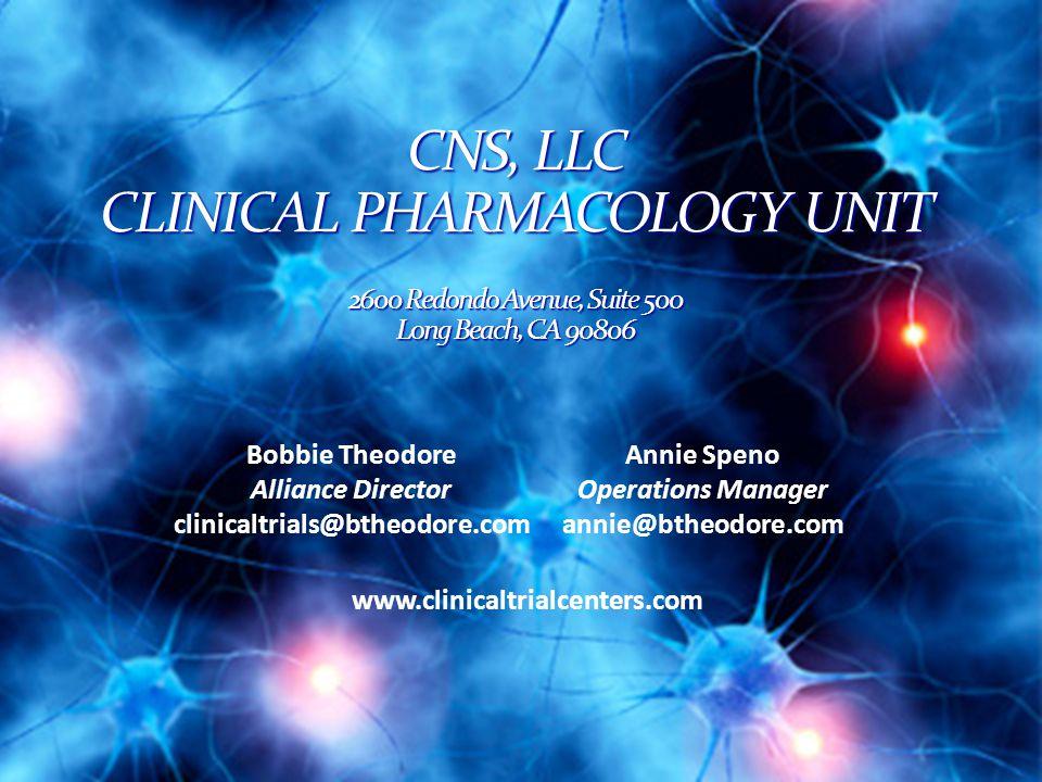 CNS, LLC CLINICAL PHARMACOLOGY UNIT 2600 Redondo Avenue, Suite 500 Long Beach, CA 90806 Bobbie Theodore Alliance Director clinicaltrials@btheodore.com