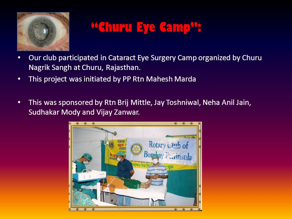 Churu Eye Camp: Our club participated in Cataract Eye Surgery Camp organized by Churu Nagrik Sangh at Churu, Rajasthan.