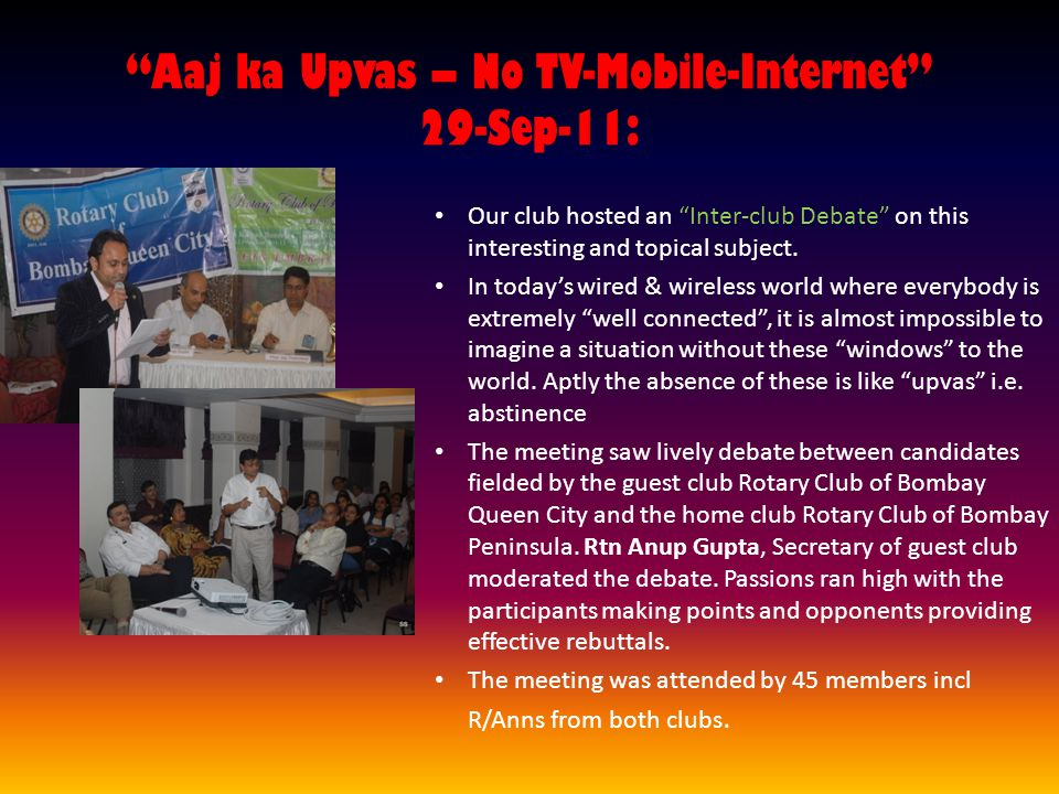 Aaj ka Upvas – No TV-Mobile-Internet 29-Sep-11: Our club hosted an Inter-club Debate on this interesting and topical subject.