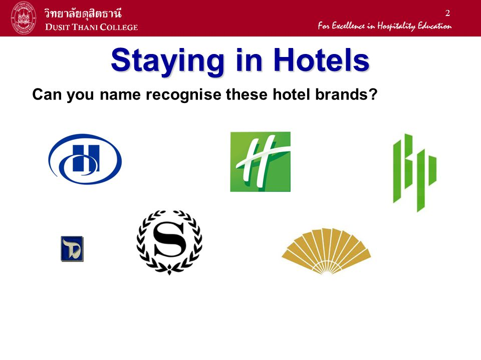 2 Staying in Hotels Can you name recognise these hotel brands?