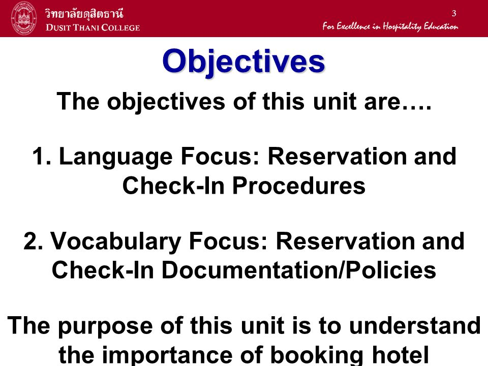 3 Objectives The objectives of this unit are…. 1. Language Focus: Reservation and Check-In Procedures 2. Vocabulary Focus: Reservation and Check-In Do