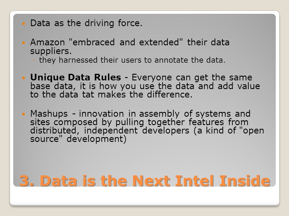 3. Data is the Next Intel Inside Data as the driving force.