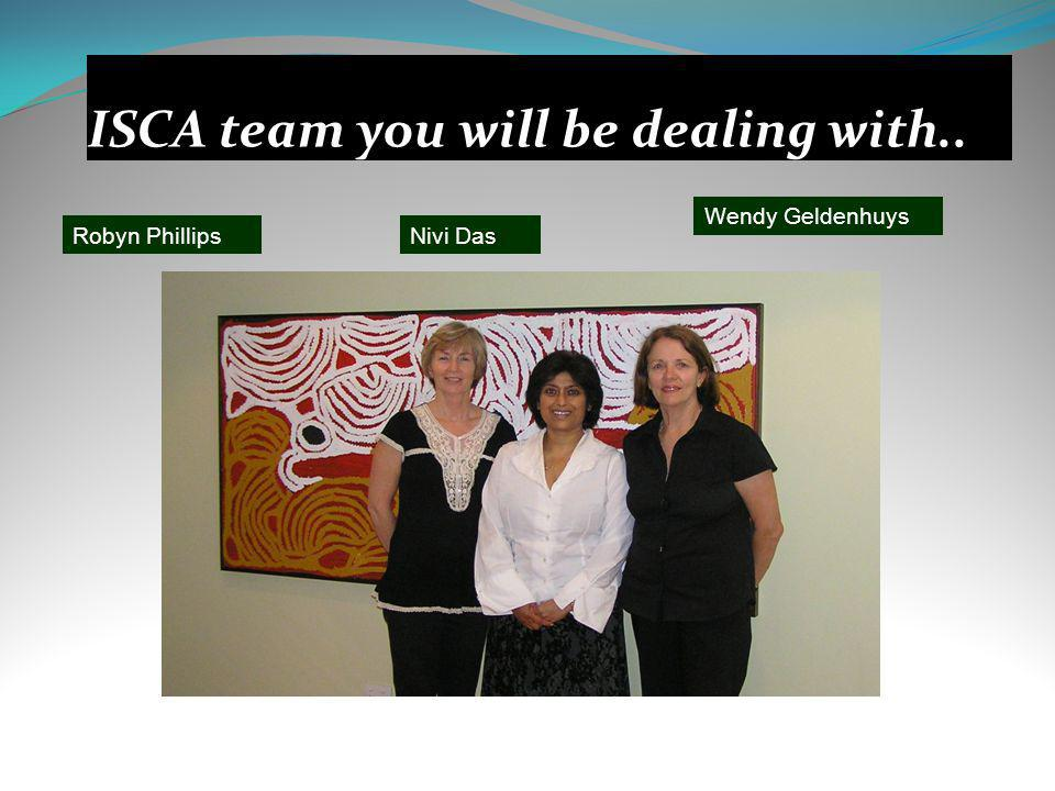 ISCA Contact Details Office: 14 Grays Rd, HAMILTON Brisbane QLD 4007 Telephone: 3268 6117 Facsimile: 3868 2830 E-mail: admin@isca.net.au Postal Address: PO Box 735, HAMILTON QLD 4007 Web: www.isca.net.au Student Advisor: Nivi Das Homestay Manager: Robyn Phillips Emergency Contact: 0413 229 960 OR 0438 424 988 (24 Hours a Day)