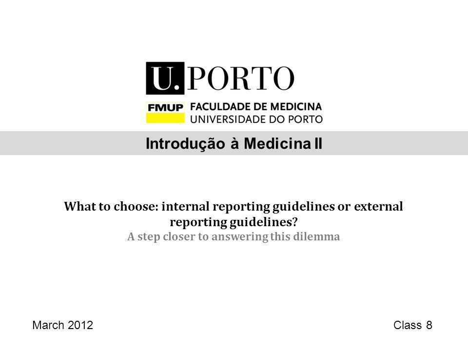 What to choose: internal reporting guidelines or external reporting guidelines? A step closer to answering this dilemma March 2012Class 8 Introdução à