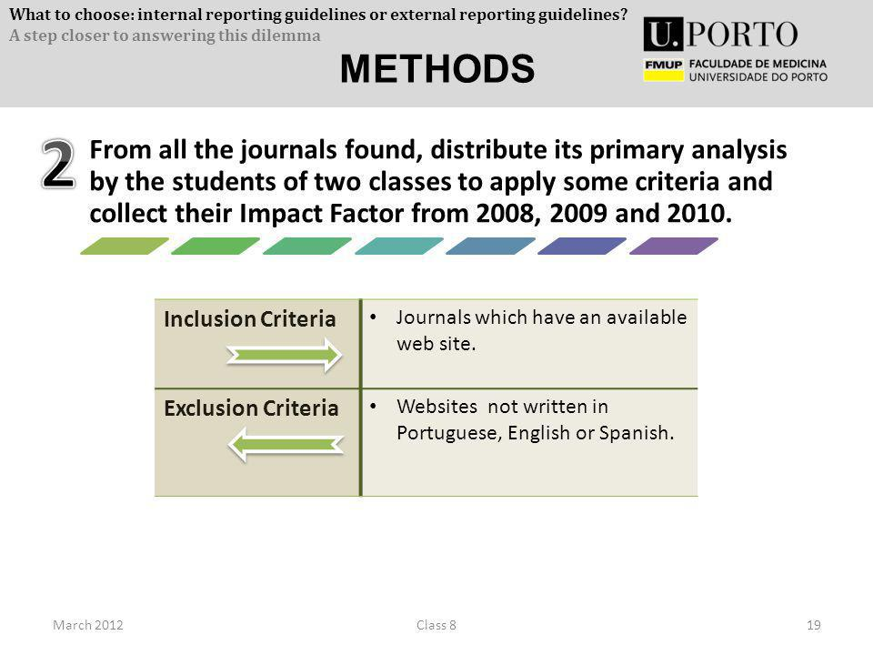March 201219Class 8 From all the journals found, distribute its primary analysis by the students of two classes to apply some criteria and collect the