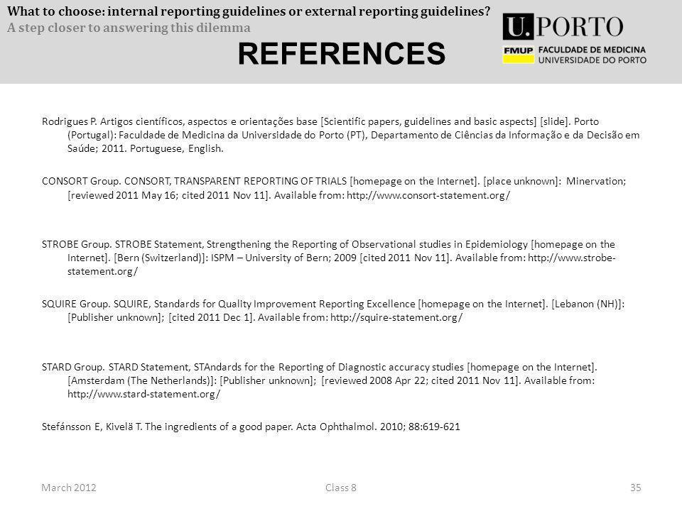 Rodrigues P. Artigos científicos, aspectos e orientações base [Scientific papers, guidelines and basic aspects] [slide]. Porto (Portugal): Faculdade d