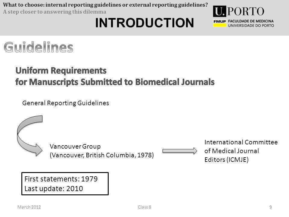 INTRODUCTION March 20129Class 8 General Reporting Guidelines Vancouver Group (Vancouver, British Columbia, 1978) International Committee of Medical Jo