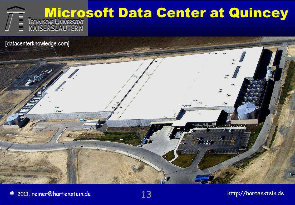 © 2010, reiner@hartenstein.de http://hartenstein.de TU Kaiserslautern 2011, Microsoft Data Center at Quincey 13 [datacenterknowledge.com]