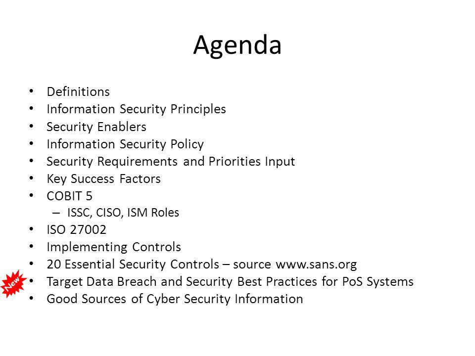 Agenda Definitions Information Security Principles Security Enablers Information Security Policy Security Requirements and Priorities Input Key Succes