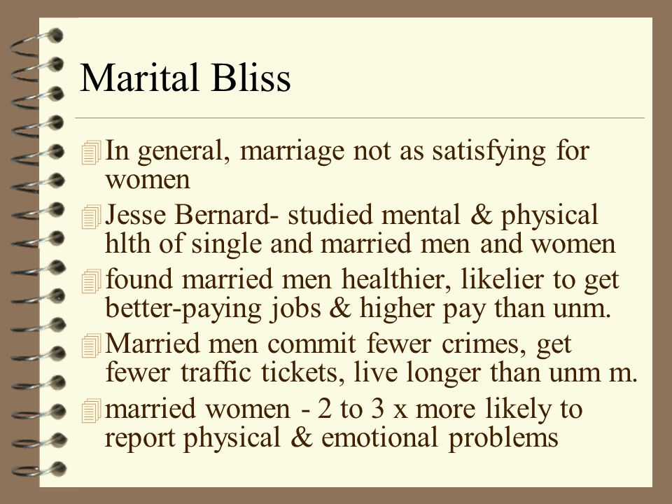 Marriage 4 Employment = delayed marriage for many 4 Sure, its getting better but still the predominant ideology is that mans job comes first - i.e., job transfers 4 hard for some dual career couples; women more likely to choose job to fit family 4 3 kinds of marriage: –traditional, modern, egalitarian
