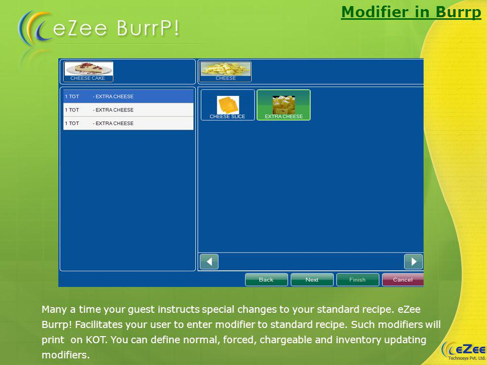 Modifier in Burrp Many a time your guest instructs special changes to your standard recipe.