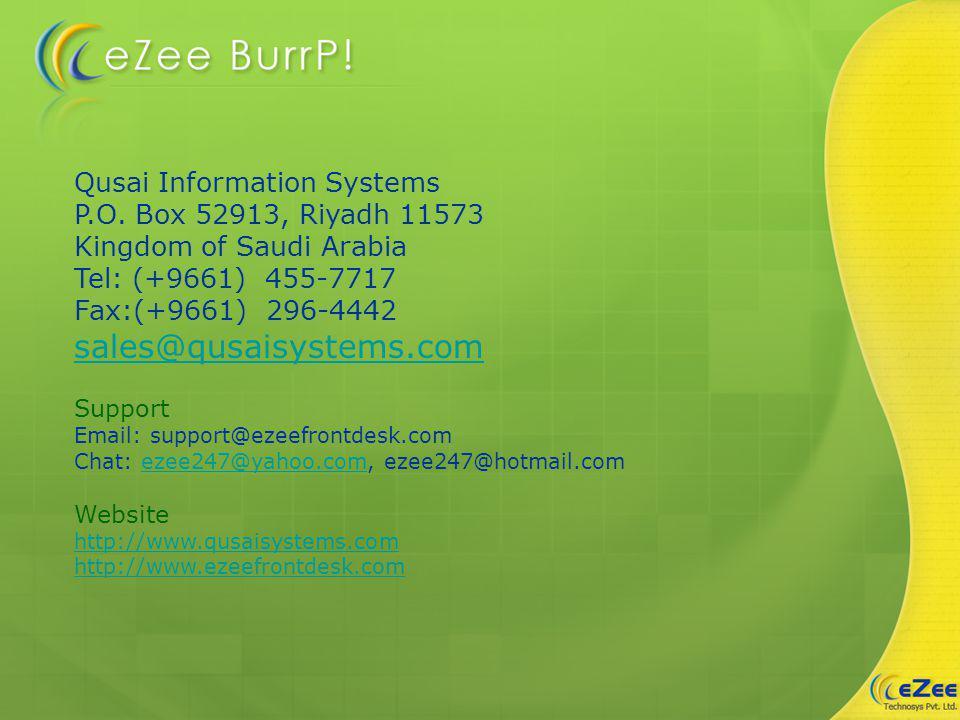 Qusai Information Systems P.O. Box 52913, Riyadh 11573 Kingdom of Saudi Arabia Tel: (+9661) 455-7717 Fax:(+9661) 296-4442 sales@qusaisystems.com Suppo