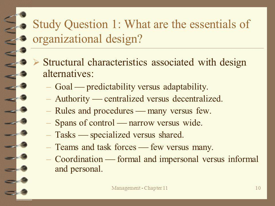 Management - Chapter 1110 Study Question 1: What are the essentials of organizational design.