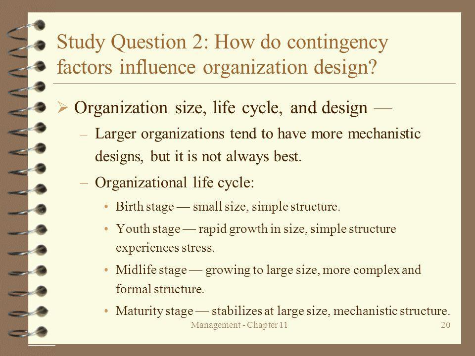 Management - Chapter 1120 Study Question 2: How do contingency factors influence organization design.