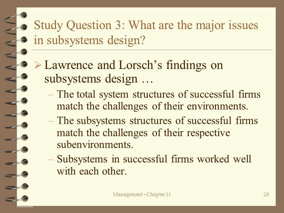 Management - Chapter 1126 Study Question 3: What are the major issues in subsystems design.