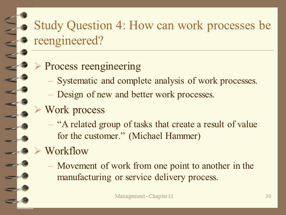 Management - Chapter 1130 Study Question 4: How can work processes be reengineered.