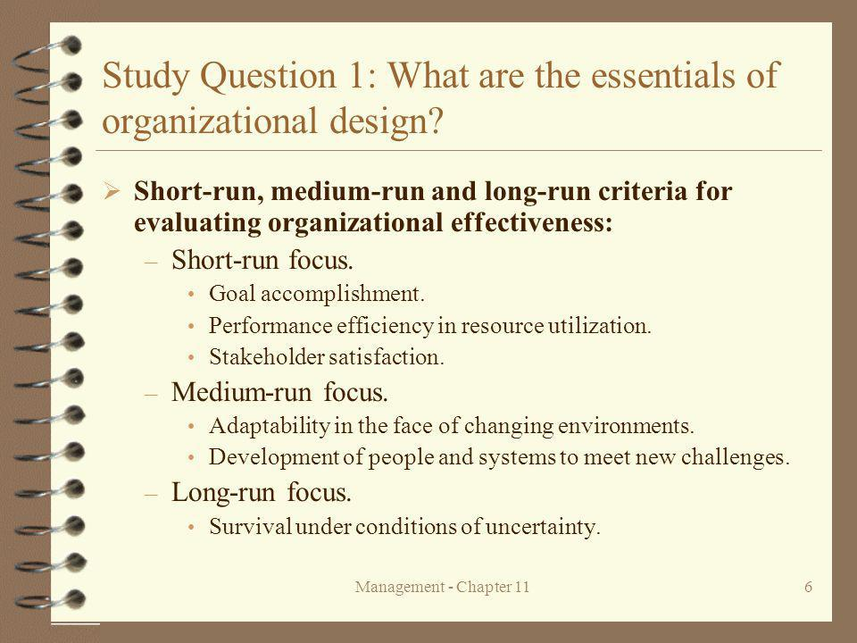 Management - Chapter 116 Study Question 1: What are the essentials of organizational design.