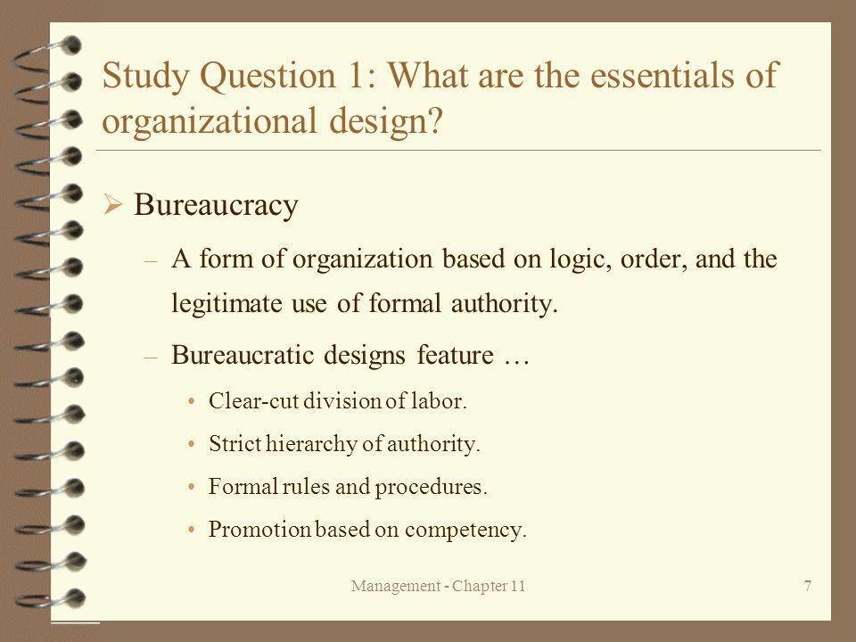 Management - Chapter 117 Study Question 1: What are the essentials of organizational design.