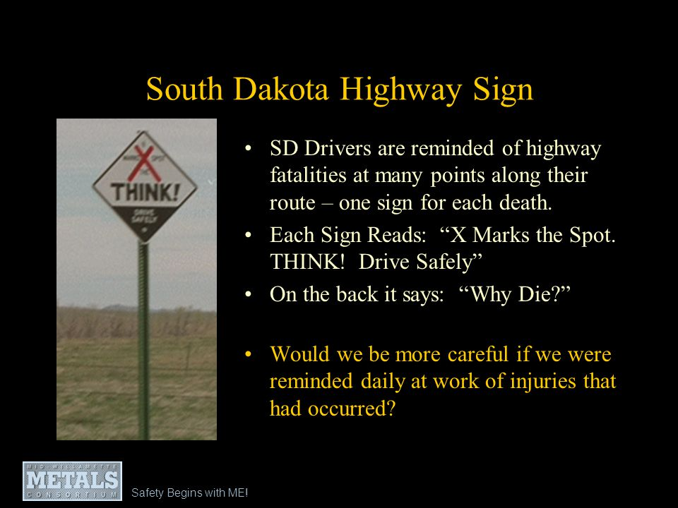 Safety Begins with ME! South Dakota Highway Sign SD Drivers are reminded of highway fatalities at many points along their route – one sign for each de
