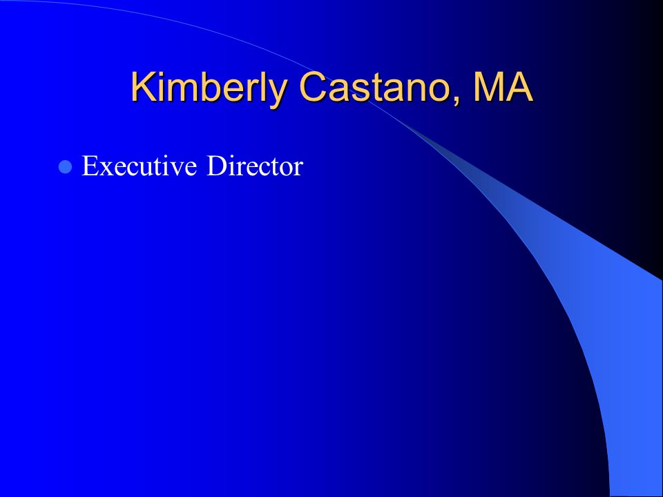 Kimberly Castano, MA Executive Director