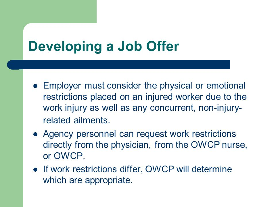 Employer must consider the physical or emotional restrictions placed on an injured worker due to the work injury as well as any concurrent, non-injury