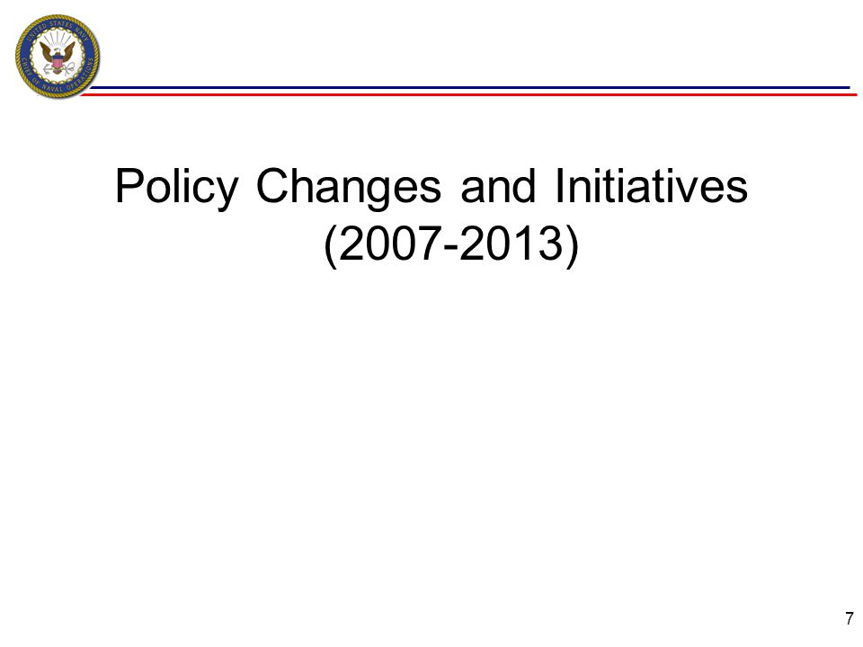 Policy Changes and Initiatives (2007-2013) 7