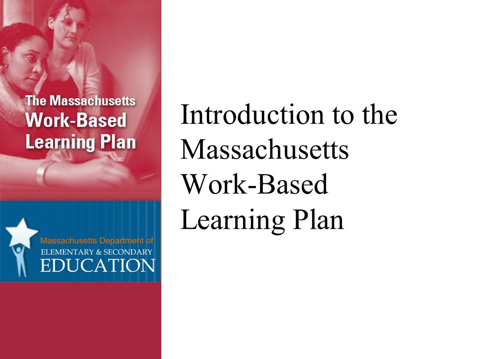 Introduction to the Massachusetts Work-Based Learning Plan