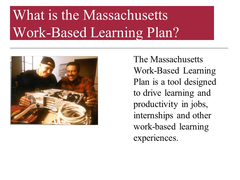 What is the Massachusetts Work-Based Learning Plan.