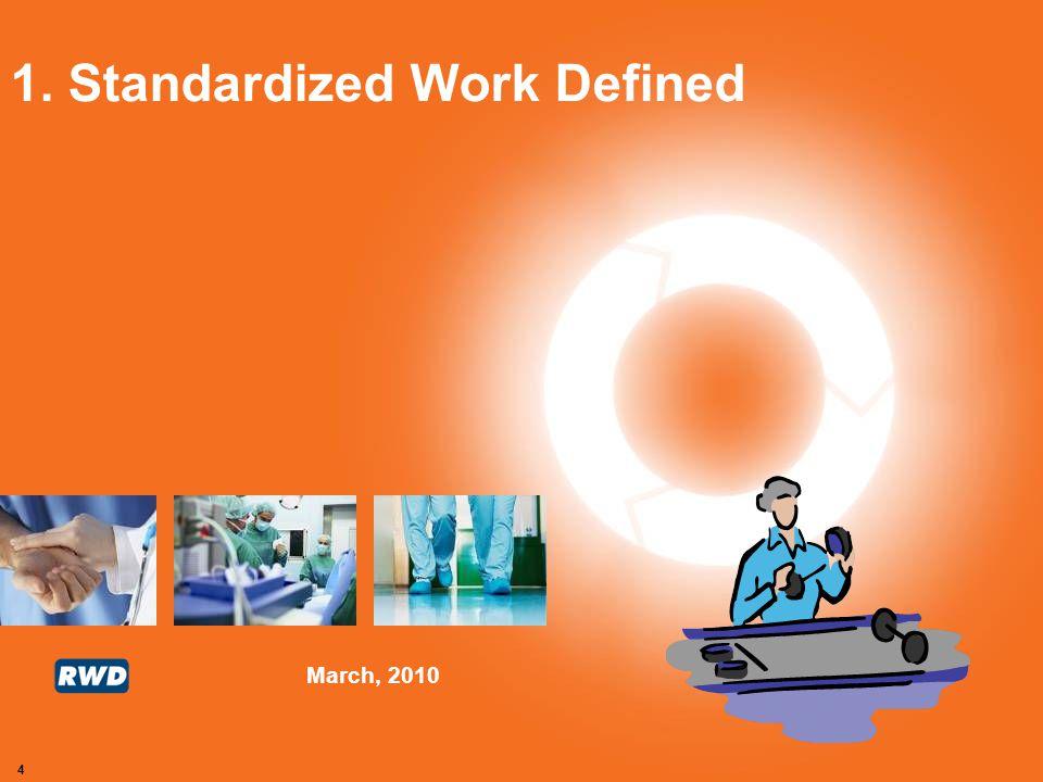March, 2010 4 1. Standardized Work Defined
