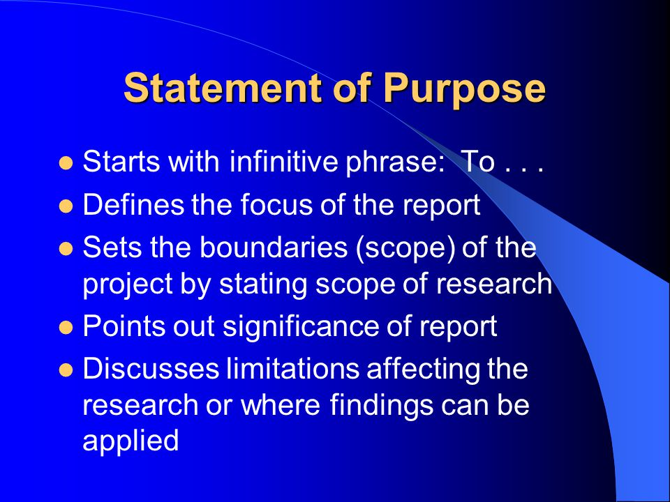 Statement of Purpose Starts with infinitive phrase: To...