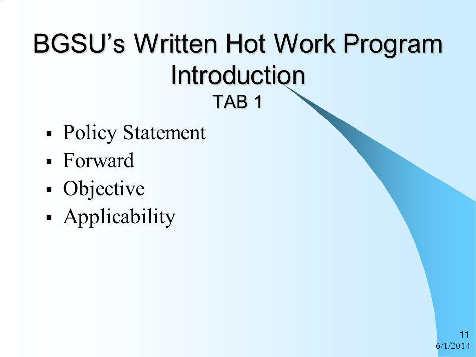 6/1/2014 11 BGSUs Written Hot Work Program Introduction TAB 1 Policy Statement Forward Objective Applicability