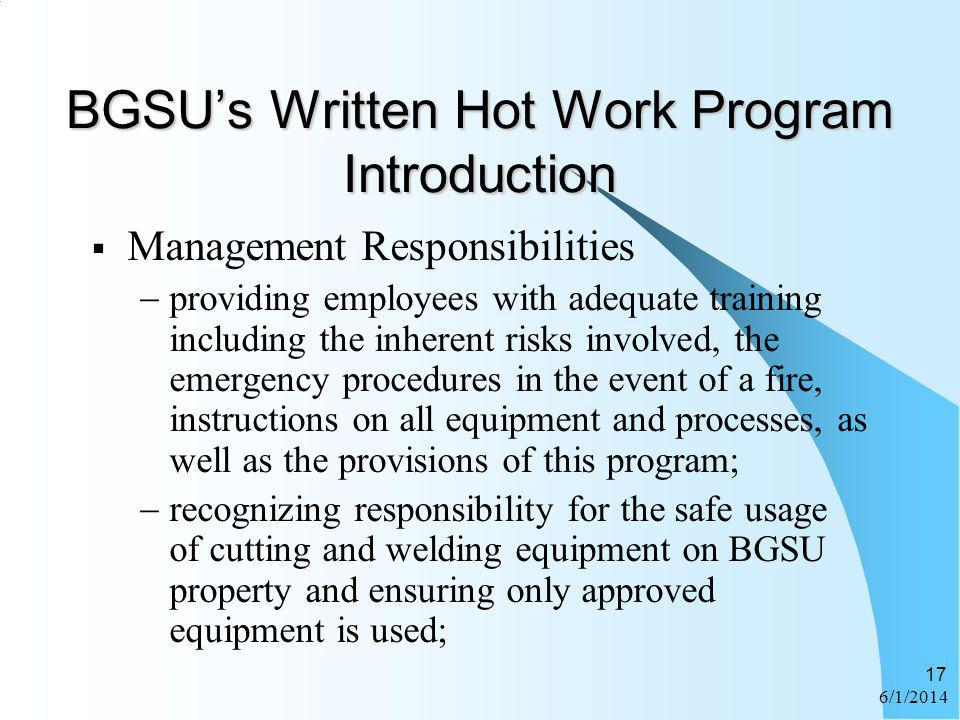 6/1/2014 17 BGSUs Written Hot Work Program Introduction Management Responsibilities providing employees with adequate training including the inherent