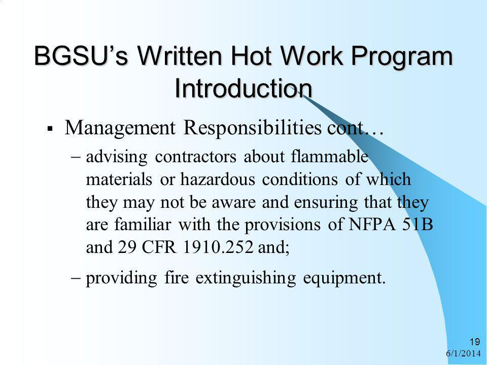 6/1/2014 19 BGSUs Written Hot Work Program Introduction Management Responsibilities cont… advising contractors about flammable materials or hazardous