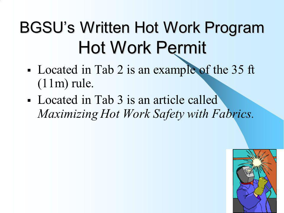 6/1/2014 39 BGSUs Written Hot Work Program Hot Work Permit Located in Tab 2 is an example of the 35 ft (11m) rule. Located in Tab 3 is an article call