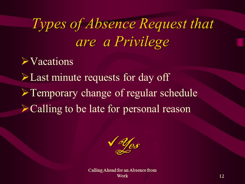 Calling Ahead for an Absence from Work11 Silly Excuses Given to be Absent from Work 6.I have jury duty. (no documentation given) 7.You see, my sister-