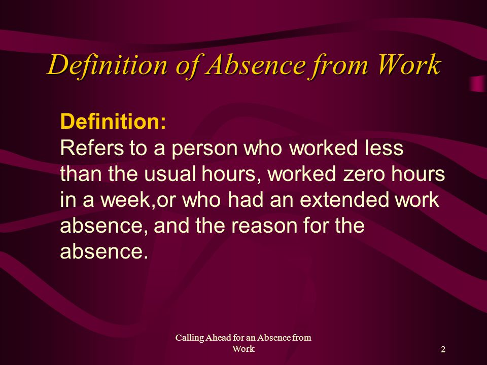 Calling Ahead for an Absence from Work By: Moira Smith
